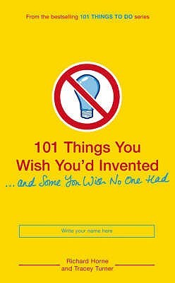 Internet gratis Descargar libros de nuevo 101 Things You Wish You'd Invented And Some You Wish No One Had