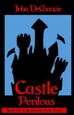 Ebook Castle Perilous by John DeChancie DOC!