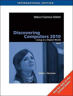 Discovering Computers 2010: Living In A Digital World, Brief