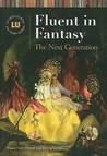 Fluent in Fantasy: The Next Generation