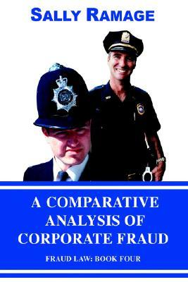 A Comparative Analysis of Corporate Fraud: Fraud Law: Book Four