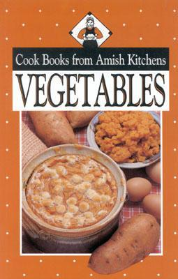Vegetables: Cookbook from Amish Kitchens