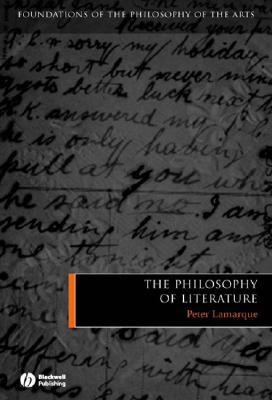The Philosophy of Literature by Peter Lamarque