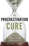 The Procrastination Cure by Jeffery Combs