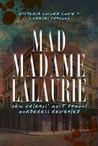 Mad Madame Lalaur...
