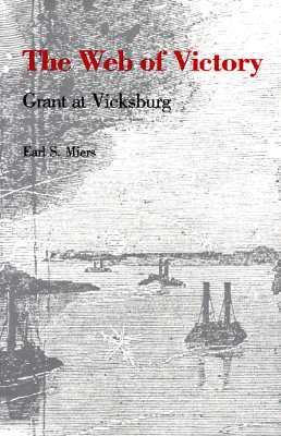 The Web of Victory: Grant at Vicksburg