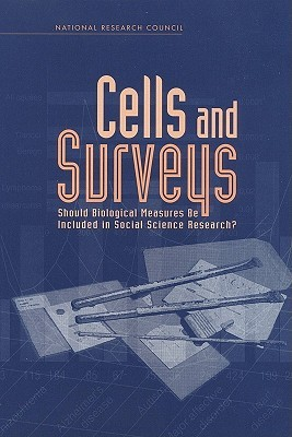 Cells and Surveys:: Should Biological Measures Be Included in Social Science Research?