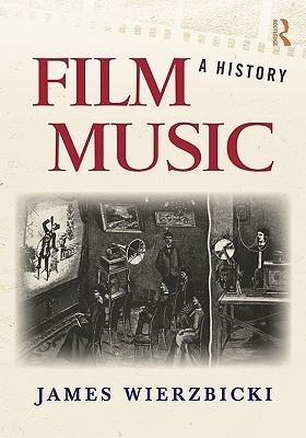Film Music A History By James Wierzbicki border=