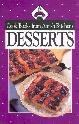 Cook Books from Amish Kitchens: Desserts