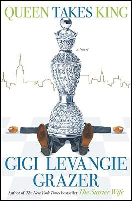 Queen Takes King by Gigi Levangie Grazer