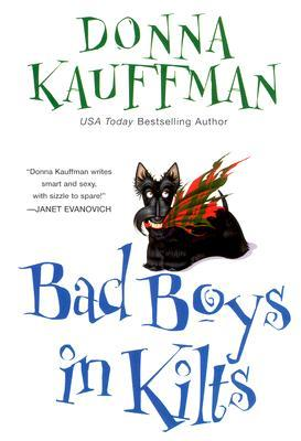 Bad Boys in Kilts by Donna Kauffman