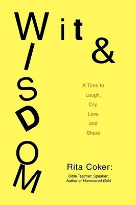 Wit and Wisdom: A Time to Laugh, Cry, Love and Share