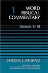 Genesis 1-15 (Word Biblical Commentary #1)