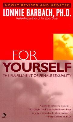 For Yourself by Lonnie Garfield Barbach