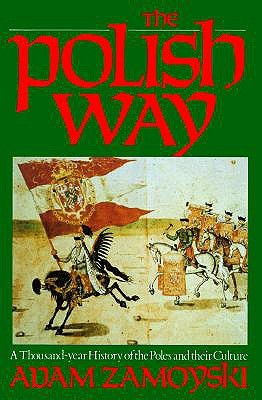 The Polish Way by Adam Zamoyski