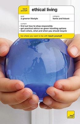 Teach Yourself Ethical Living