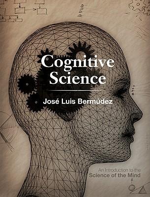 Cognitive Science by José Luis Bermúdez