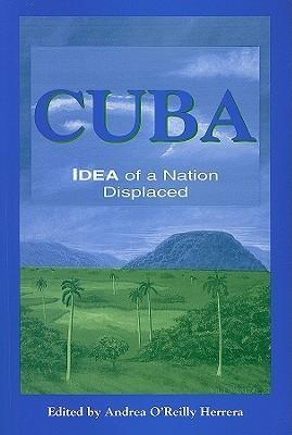 Cuba: Idea of a Nation Displaced