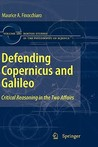 Defending Copernicus And Galileo: Critical Reasoning In The Two Affairs (Boston Studies In The Philosophy Of Science)