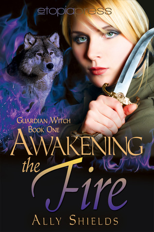 Awakening the Fire                  (Guardian Witch #1)
