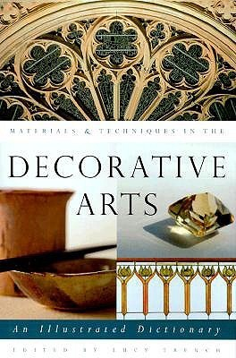 Materials  Techniques in the Decorative Arts: An Illustrated Dictionary