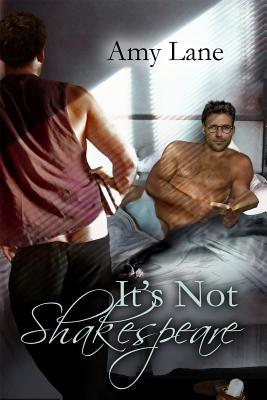 It's Not Shakespeare by Amy Lane