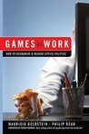 Games at Work: How to Recognize & Reduce Office Politics