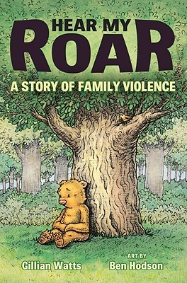 Hear My Roar: A Story of Family Violence