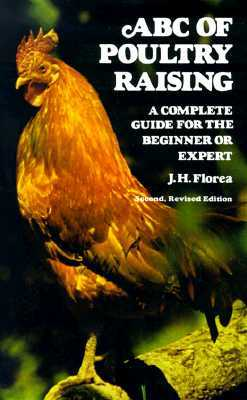ABC of Poultry Raising, Second, Revised Edition: A Complete Guide for the Beginner or Expert La mejor descarga del foro de libros electrónicos