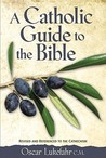 A Catholic Guide to the Bible (Revised and Expanded Edition)