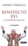 Benedicto XVI: El Custodio de La Fe