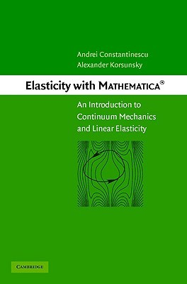 Elasticity with Mathematica: An Introduction to Continuum Mechanics and Linear Elasticity