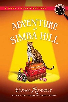 The Adventure at Simba Hill (Kari + Lucas Mysteries, #3)