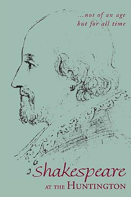 Not of an Age, but for All Time: The Huntington Shakespeare Collection