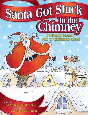 Santa Got Stuck In The Chimney by Kenn Nesbitt