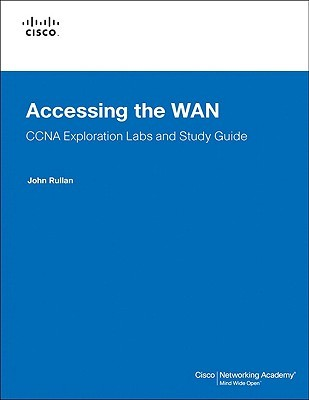 Accessing the wan, ccna exploration labs and study guide: john.