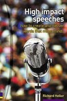 High Impact Speeches: How to Write and Deliver Words That Move Minds