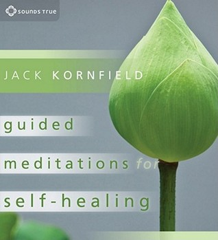 Guided Meditations for Self-Healing by Jack Kornfield