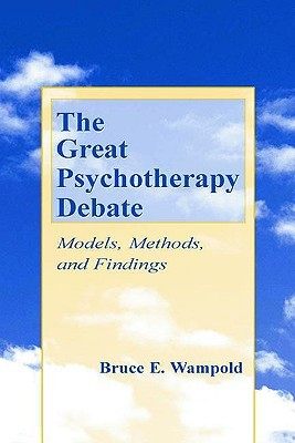 The Great Psychotherapy Debate: Models, Methods and Findings