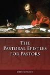 The Pastoral Epistles For Pastors
