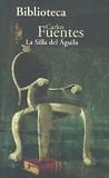 La silla del águila by Carlos Fuentes