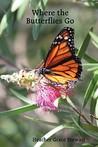 Where the Butterflies Go by Heather Grace Stewart