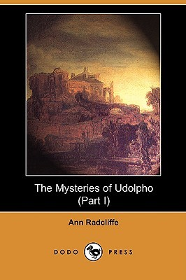 The Mysteries of Udolpho (Part I)