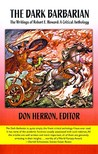 The Dark Barbarian: The Writings of Robert E Howard, a Critical Anthology