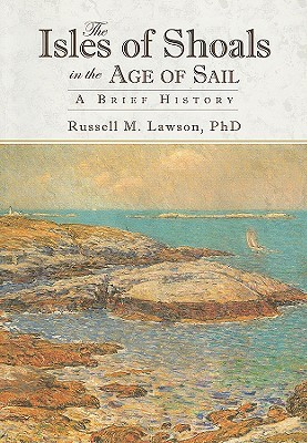 The Isles of Shoals in the Age of Sail:: A Brief history
