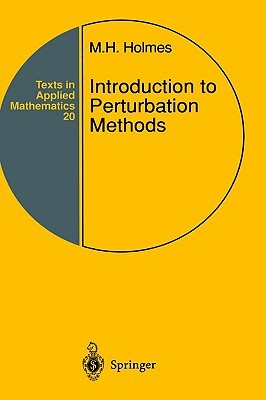 Introduction to Perturbation Methods (Texts in Applied Mathematics) (v. 20)