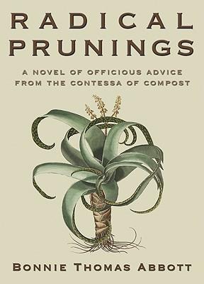 Radical Prunings by Bonnie Thomas Abbott
