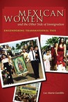 Mexican Women and the Other Side of Immigration: Engendering Transnational Ties