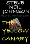 The Yellow Canary  (LA After Midnight Quartet, #1)