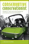 Conservative Conservationist: Russell E. Train and the Emergence of American Environmentalism